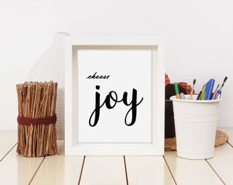 Quote Print, Art Print, Choose Joy, Instant download, Printable Wall Art, Motivation Poster, Office Decor, Typography, 8x10 in