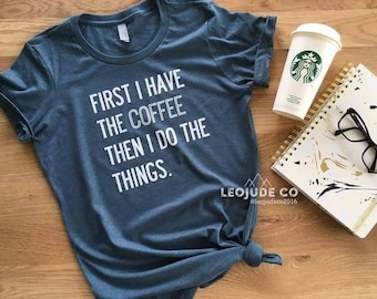 First I have the coffee, then I do the things ©