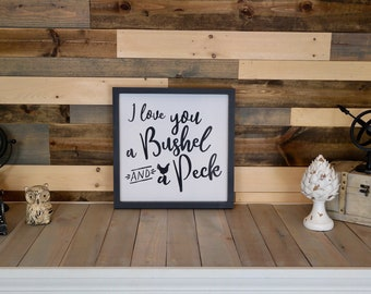 I Love You a Bushel and a Peck decor sign