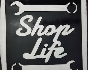 Shop Life Sign