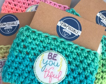 Be You Tiful Inspirational Quote Crochet Coffee Cup Cozy