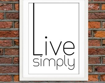 Live simply -  Printable Quote, typography Art, Inspirational Quote Wall Art, Typography Art, Poster