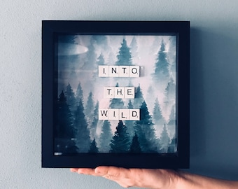 """Forest Print Frame-""""Into The Wild"""""""