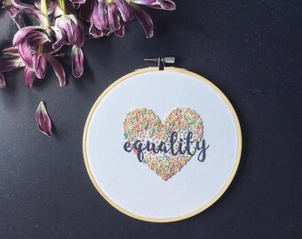Equality Hand Embroidery Hoop / Rainbow Hand Stitched Hoop / Embroidered Gift Wall Hanging/  Home Wall decor / Gender Equality Hoop Art