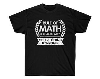 86f56dca7 Math T-Shirt, Rule Of Math Unisex Cotton Tee, Men's Or Women's T-Shirt  Sizes S, M, L, XL, 2XL, 3XL, 4XL, 5XL