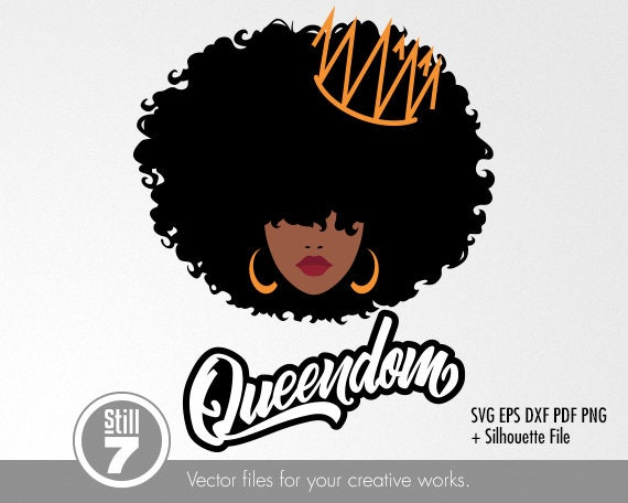 Afro Queen Queendom Black Woman Svg Cutting File Eps Etsy