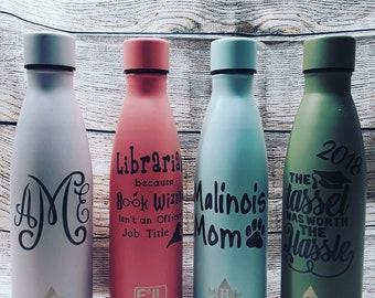 Customized stainless steel bottles; Graduation bottles; teacher librarian bottles; monogrammed bottles; personalized water bottles; travel