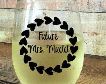 Future Mrs Vinyl Decal,  Engagement Gift, Bridal Shower Gift, Stemless Wine Glass DECAL ONLY, Vinyl Decal