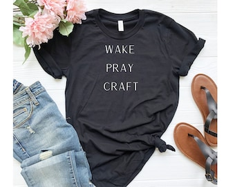 Wake Pray Craft Shirt, Unisex Jersey Short Sleeve Tee, Christian Shirt, Crafter Present