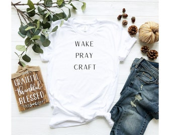 Wake Pray Craft Shirt, Unisex Jersey Short Sleeve Tee, Christian Shirt, Crafter Gift