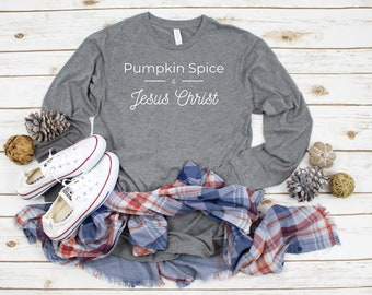 Pumpkin Spice and Jesus Christ Shirt, Unisex Jersey Long Sleeve Tee, Crafter Gift, Thanksgiving Shirt