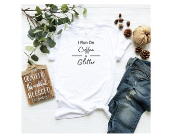 I Run On Coffee & Glitter Shirt, Unisex Jersey Short Sleeve Tee, Crafter Shirt, Crafter Present