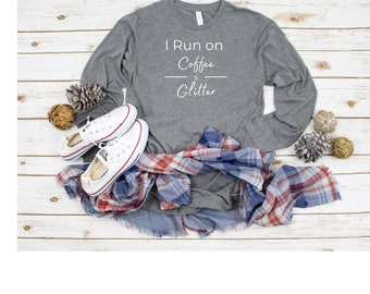 I Run On Coffee & Glitter Shirt, Unisex Jersey Long Sleeve Tee, Gift for Crafter, Coffee T-shirt