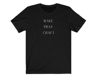 Wake Pray Craft - Unisex Jersey Short Sleeve Tee