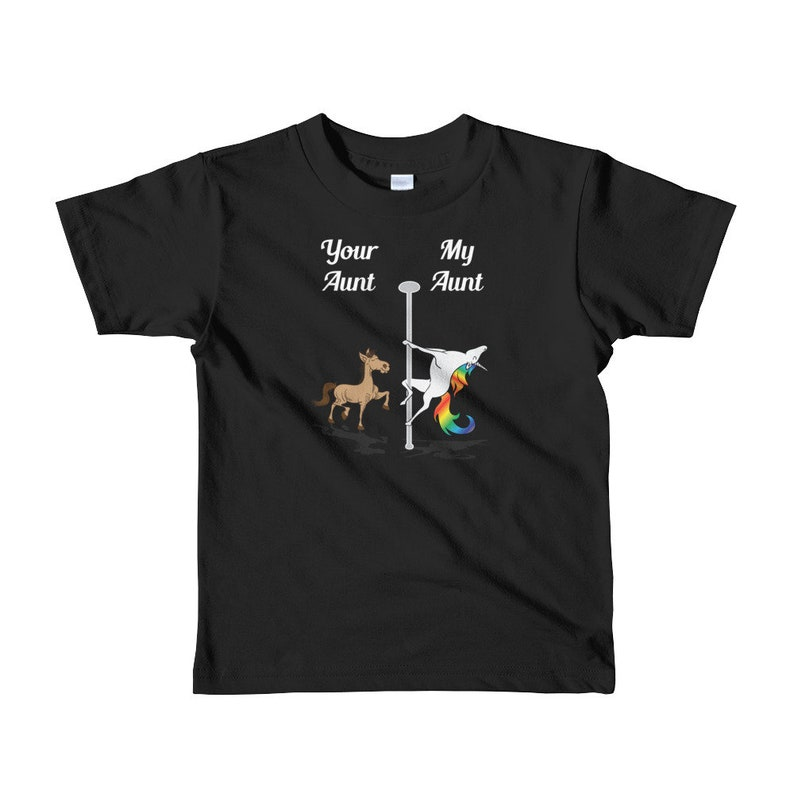 9a32aeac6db73 FOR TODDLER 2 - 6yr - Your Aunt My Aunt T-Shirt You Me Pole Dancing Unicorn  Shirt Auntie Gift