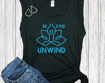 4dcc1520 Be Kind Unwind Gift Funny Yoga Shirts | Best Yoga Meditation Gifts Yoga  Wear | Women's Muscle Tee
