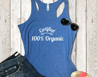 Gift for Naturalist Funny Vegan Tshirt   Organic Humor Health Nut Nature Lover Tshirt    Women's Racerback Tank Sizes XS-XL