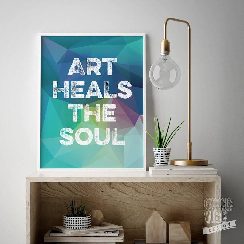 Art therapy Mindfulness art Inspirational Healing art Gallery wall art Mindfulness print Art heals the soul Motivational gift Heal print