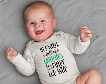 b296d0931 In A World Full of Grinches Be a Cindy Lou Who long-sleeve baby Christmas  onesie baby bodysuit Grinch Christmas kid shirt