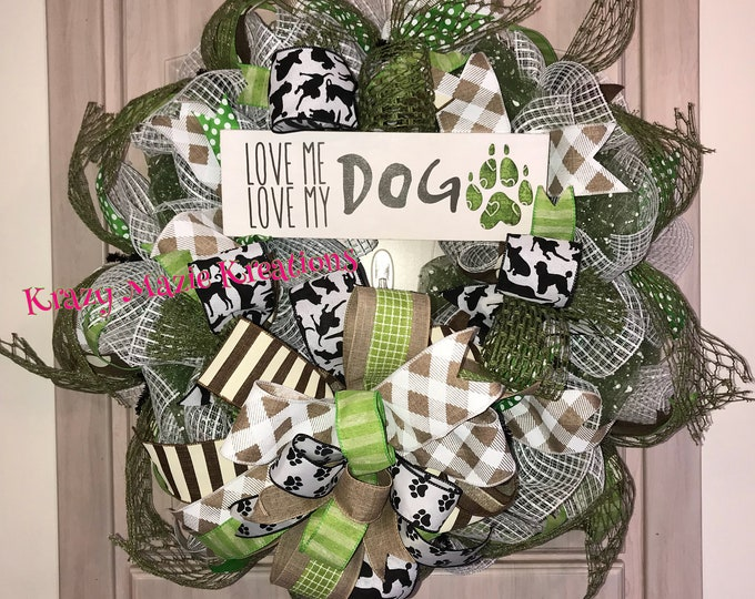 Dog Wreath, Love ME Love my Dog Wreath