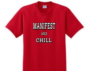 Manifest and Chill Shirt