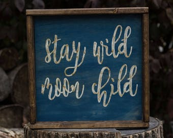 Stay Wild Moon Child Wood Sign Nursery Decor Nursery Wall Art Woodland Nursery Baby Room Decor Baby Shower Gift Kids Room Art Wood Sign