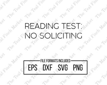 Reading Test No Soliciting, SVG, Cut Files, Stop Solicitors, Sign Humor, Snarky Sign, Front Door Decor, Sticky Vinyl Designs Home Decor
