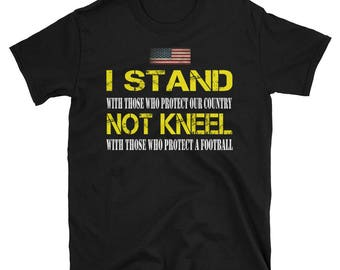 70399388b I Stand for The Anthem   I Don t Kneel Shirt   National Anthem T-Shirt    Anti NFL Shirt   Anti Football Shirt   American Flag T-Shirt   USA