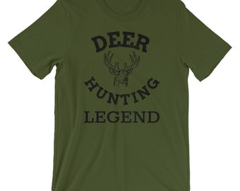5b40d3d3 Deer Hunting Gear and Deer Hunting Gifts | Funny Deer Gear for Deer Hunters  | Deer Hunting Legend Short-Sleeve Unisex T-Shirt