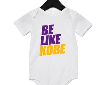 86c0e39d403 Be Like Kobe Bodysuit Baby Infant NBA Team Lakers Kobe Bryant