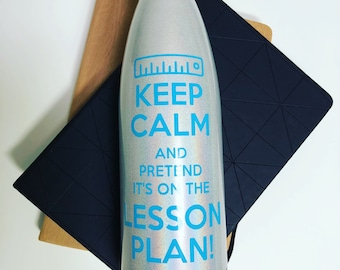 Keep Calm and Pretend Its On The Lesson Plan Vinyl Decals