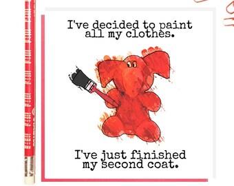 Jeffrey Elefanté   Greeting Card   Paint   Fashion   Clothes   Coat   Pun   Funny Card   Elephant   Cute   Funny   Joke   127 x 127mm Square