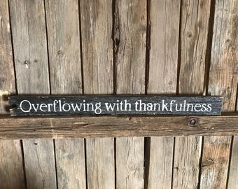 Overflowing With Thankfulness picket sign