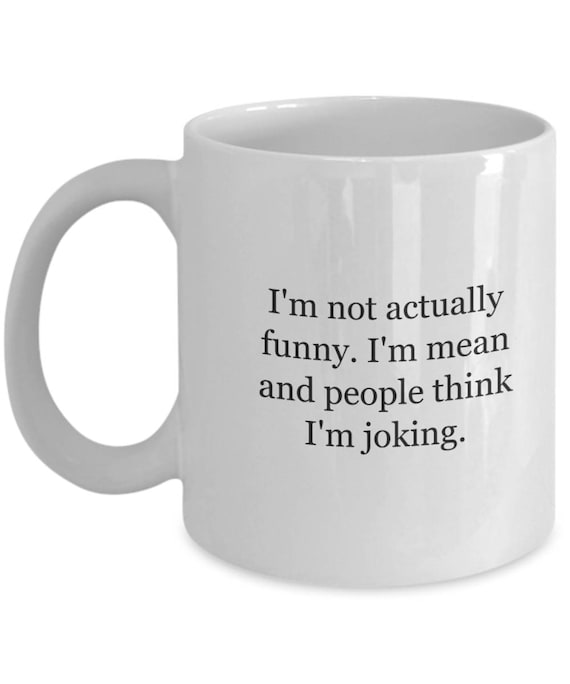 Mean Girls Coffee Mug Mean Funny Quotes Snarky Funny Gift Tea Mug Funny Coffee Mug Ceramic Mug Funny Mug Mean Girls Mug