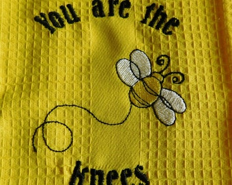 You are the bees knees kitchen towel