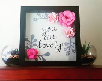 You are lovely - shadow box