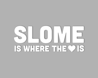Slome is Where the Heart Is