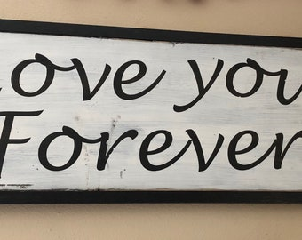 Love You Forever Distressed Wood Sign