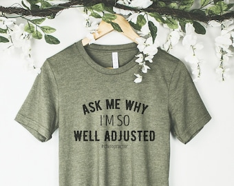 8113bcacb Ask Me Why Im So Well Adjusted, Chiropractor Shirt, Chiropractor Shirts,  Chiropractor Gift, Chiropractor Gifts, Gift For Chiropractor