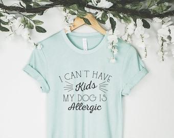af90081a I Cant Have Kids My Dog Is Allergic, Dog Mom, Dog Shirt, Dog Shirts, Dog  Mama, Dog Lover Gift, Animal Lover Gift Graphic Tee Tumblr Fur Mama