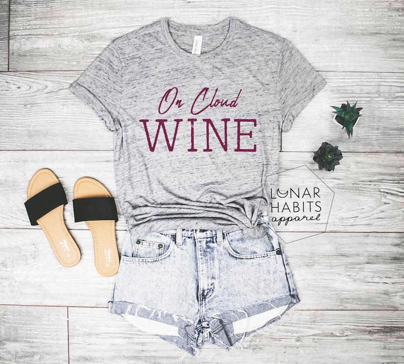Wine Shirts Wine Lover Gift On Cloud Wine Shirt Gift For Women Wine Lover Shirt Graphic Tee Tumblr Wine Gift Wine Shirt Wine Gifts