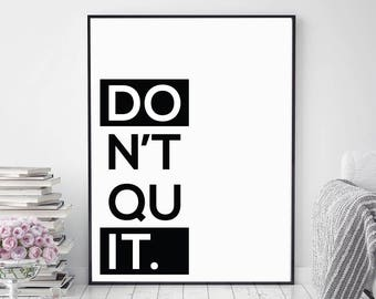 Don't Quit Do It | Wall Art | Black and White Decor | Wall Decor | Motivational Quote | Inspirational Quote | Digital Poster | Minimalist