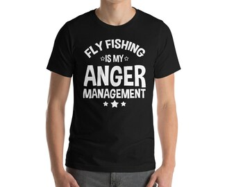 Fly Fishing Is My Anger Management T-shirt-fishing shirt-fly fishing shirt-mountain fish-outdoors shirt-the great outdoors-outdoorsman appar