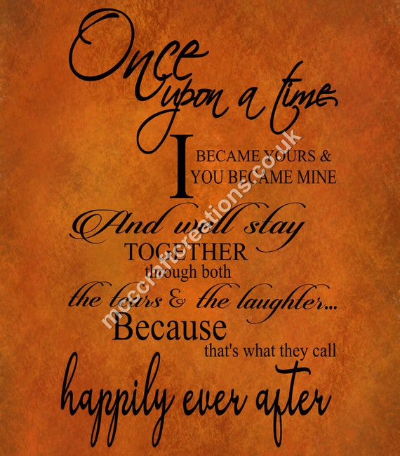 Once Upon A Time I Became Yours And You Became Mine Svg Etsy