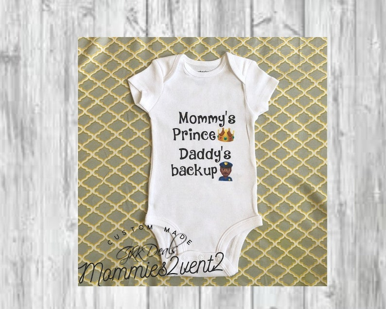 Baby Mommy's Prince - Daddy's backup - Baby Onesie - Baby Shower outfit -  emojis crown - emoji cop - all size - color white