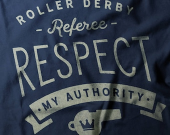 Roller Derby Referee Respect My Authority Women's short sleeve t-shirt