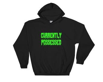 Currently possessed Hooded Sweatshirt
