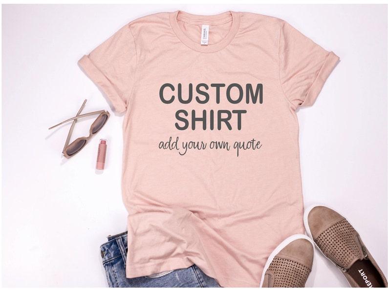 637bdb618bd83 Design Your Own Shirt / Custom T-shirt / Personalized Shirt / Make Your Own  Shirt / Custom Shirt for Women / Trendy Tees / Comfy Tshirt