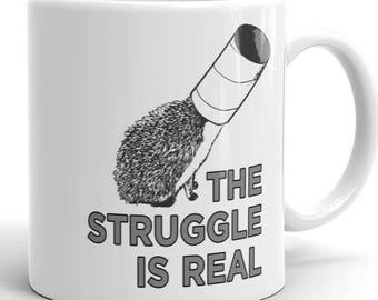 The Struggle Is Real Hedgehog Mug by Urchin Wear