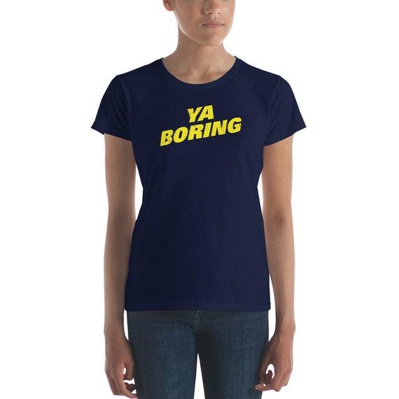 Brooklyn Nine Ya Boring T Shirt 99